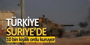 Türkiye, Suriye'de 10 bin kişilik ordu kuruyor