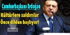 Erdoğan: Kültürlere ve medeniyetlere saldırılar önce dilden başlıyor