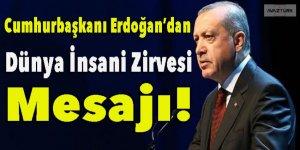 Erdoğan'dan 'Dünya İnsani Zirvesi' mesajı