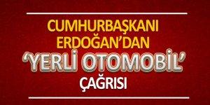 Cumhurbaşkanı Erdoğan'dan 'yerli otomobil' çağrısı