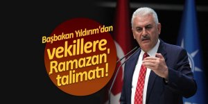 Başbakan Yıldırım'dan vekillere 'Ramazan' talimatı!