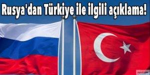 Rusya'dan Türkiye ile ilgili flaş açıklama!