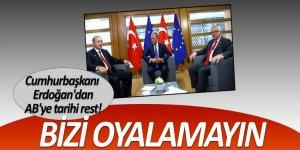 Erdoğan'dan AB'ye tarihi rest!