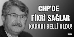 CHP'den Fikri Sağlar kararı!