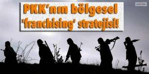 PKK'nın bölgesel 'franchising' stratejisi