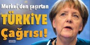 Merkel'den şaşırtan 'Türkiye' çağrısı!