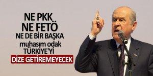 Bahçeli: Ne PKK, ne FETÖ Türkiye'yi dize getiremeyecek