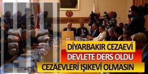 Diyarbakır cezaevi devlete ders oldu! Cezaevleri ışıkevi olmasın...
