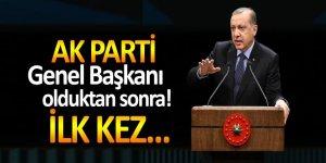 AK Parti Genel Başkanı olduktan sonra ilk kez...