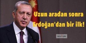 Uzun aradan sonra Erdoğan'dan bir ilk!