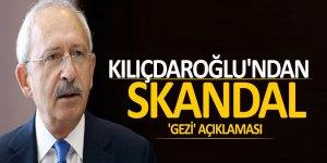 Kılıçdaroğlu'ndan skandal 'Gezi' açıklaması!