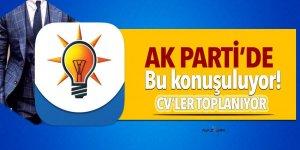 AK Parti'de bu konuşuluyor! CV'ler toplanıyor