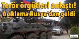 Terör örgütleri anlaştı! Açıklama Rusya'dan geldi