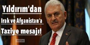 Yıldırım'dan Irak ve Afganistan'a taziye mesajı!