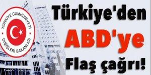 Türkiye'den ABD'ye flaş çağrı!
