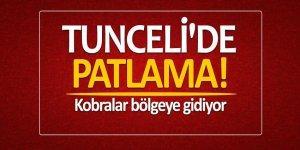 Tunceli'de patlama! Kobralar bölgeye gidiyor