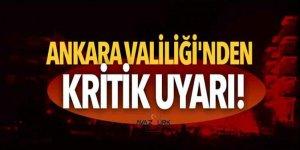 Ankara Valiliği'nden kritik uyarı!