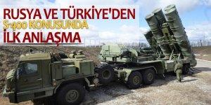 Rusya ve Türkiye'den S-400 konusunda ilk anlaşma