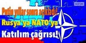 Rusya'ya NATO'ya katılım çağrısı!