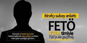 İtirafçı subay: 'FETÖ iftira timiyle TSK'yı ele geçirdi'