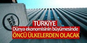 Dünya Bankası: Türkiye dünya ekonomisinin büyümesinde öncü ülkelerden olacak
