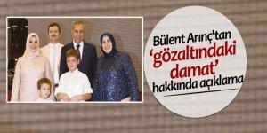 Bülent Arınç'tan 'gözaltındaki damat' hakkında açıklama