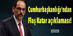 Cumhurbaşkanlığı'ndan flaş Katar açıklaması!