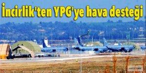 İncirlik'ten YPG'ye hava desteği