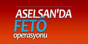 ASELSAN'da FETÖ operasyonu; 18 gözaltı kararı