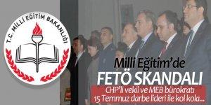 Milli Eğitim'de FETÖ skandalı: CHP'li vekil ve MEB bürokratı,15 Temmuz darbe lideri ile kol kola