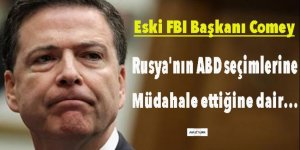 Eski FBI Başkanı Comey, Rusya soruşturmasıyla ilgili ifade verdi!