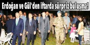 Erdoğan ve Gül'den iftarda sürpriz buluşma!