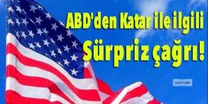 ABD'den Katar ile ilgili sürpriz çağrı!