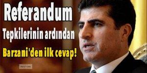 Referandum tepkilerinin ardından Barzani'den ilk cevap!
