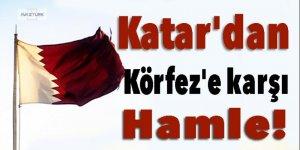 Katar'dan Körfez'e karşı hamle!