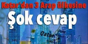 Katar'dan 3 Arap ülkesine şok cevap!