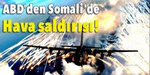ABD'den Somali'de hava saldırısı!