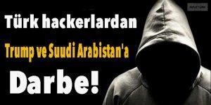 Türk hackerlardan Trump ve Suudi Arabistan'a darbe!