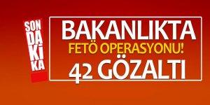 Bakanlıkta FETÖ operasyonu! 42 gözaltı