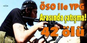 ÖSO ile YPG arasında çatışma: 42 ölü!