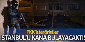 PKK'lı teröristler İstanbul'u kana bulayacaktı!