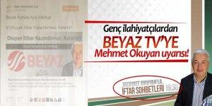 Genç ilahiyatçılardan Beyaz TV'ye Mehmet Okuyan uyarısı!
