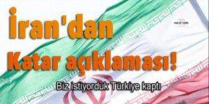 İran'dan Katar açıklaması: Biz istiyorduk Türkiye kaptı