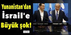 Yunanistan'dan İsrail'e büyük şok!