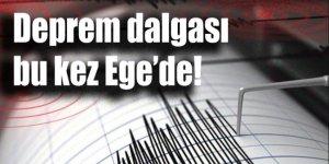 Deprem dalgası bu kez Ege'de!
