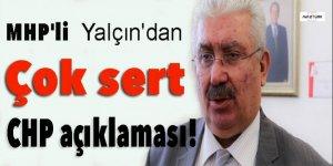 MHP'li  Yalçın'dan çok sert CHP açıklaması!