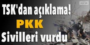 TSK'dan flaş açıklama: PKK sivilleri vurdu!