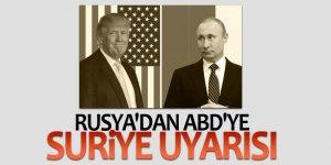 Rusya'dan ABD'ye Suriye uyarısı