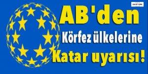 AB'den Körfez ülkelerine Katar uyarısı!