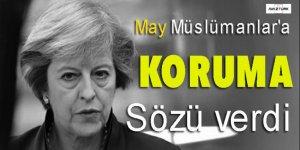 May, Müslümanlar'a koruma sözü verdi